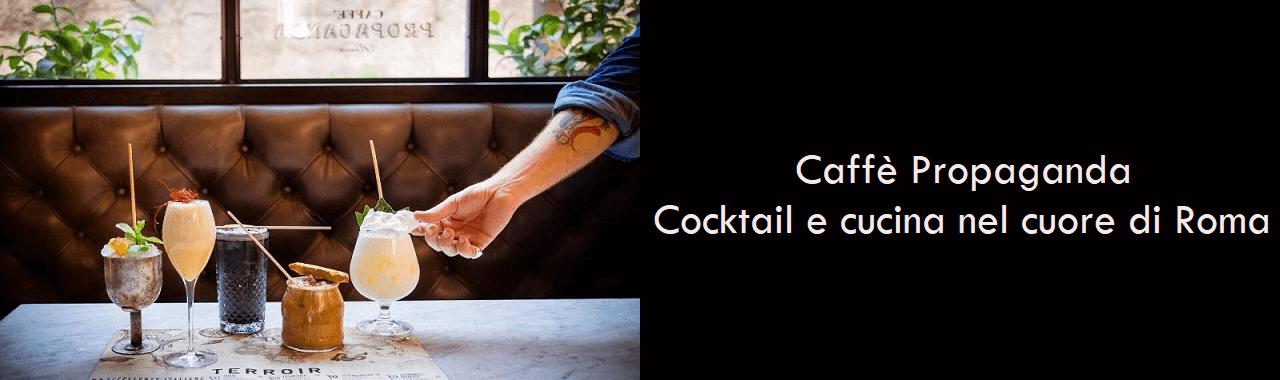 Caffè Propaganda: cocktail e cucina nel cuore di Roma