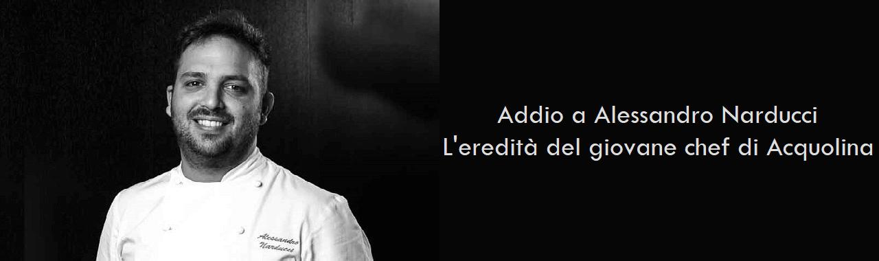 Addio a Alessandro Narducci: l'eredità del giovane chef di Acquolina