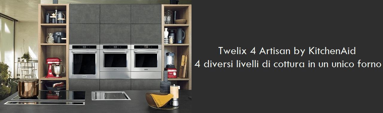Twelix 4 Artisan by KitchenAid: 4 diversi livelli di cottura in un unico forno