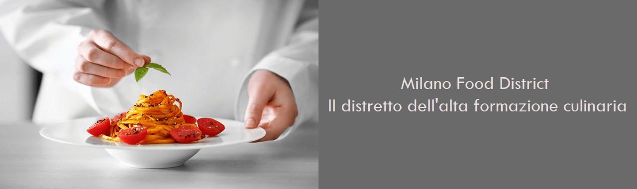Milano Food District: il nuovo distretto dell'alta formazione culinaria