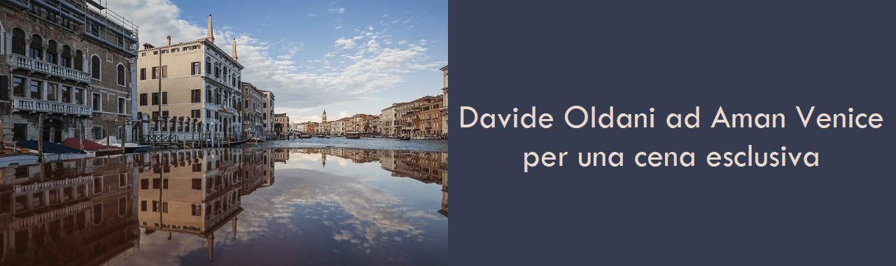 Davide Oldani ad Aman Venice per una cena esclusiva
