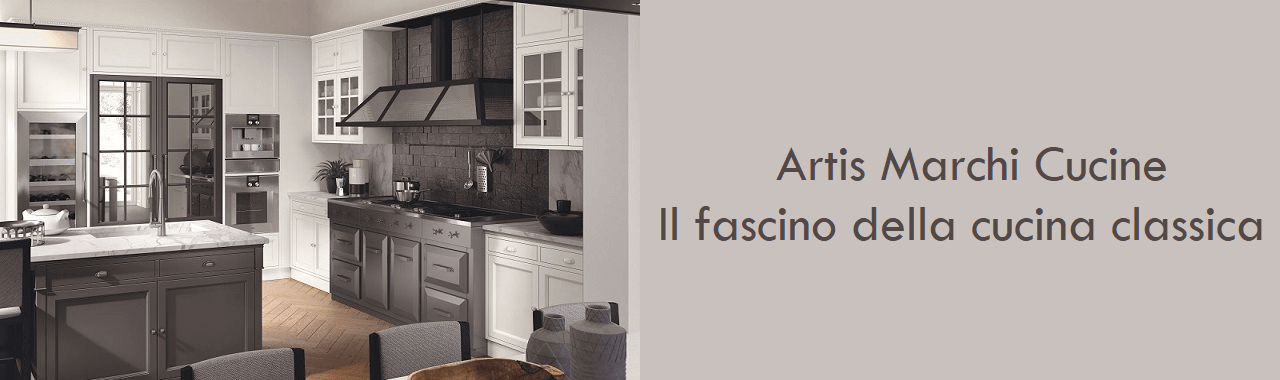 Artis Marchi Cucine: il fascino della cucina classica