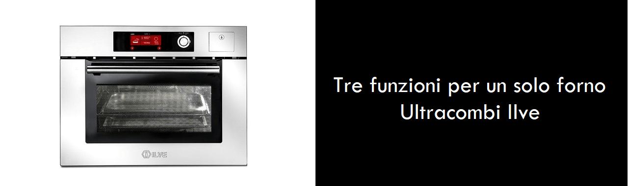 Tre funzioni per un solo forno: Ultracombi Ilve