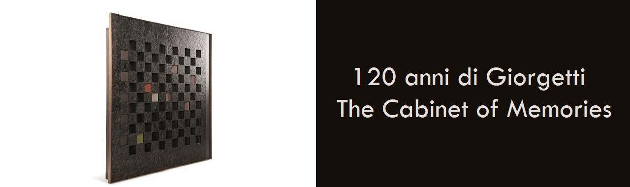 120 anni di Giorgetti: The Cabinet of Memories