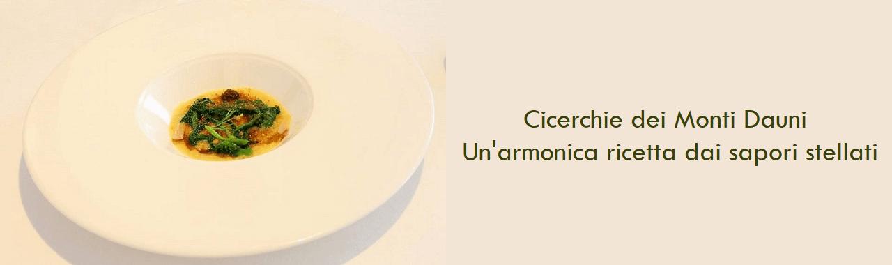 Cicerchie dei Monti Dauni: una armonica ricetta degli chef Negrini e Pisani