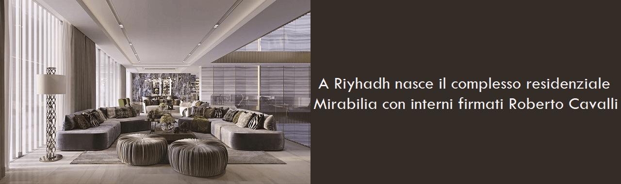 A Riyhad nasce il complesso residenziale Mirabilia arredato Roberto Cavalli