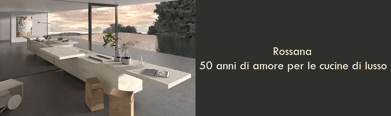 Rossana: 50 anni di amore per le cucine di lusso