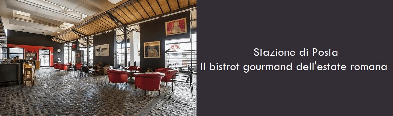 Stazione di Posta: il bistrot gourmand dell'estate romana