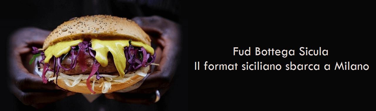 Fud Bottega Sicula: il format siciliano sbarca a Milano