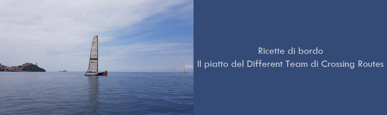 Ricette di bordo: il piatto del Different Team di Crossing Routes