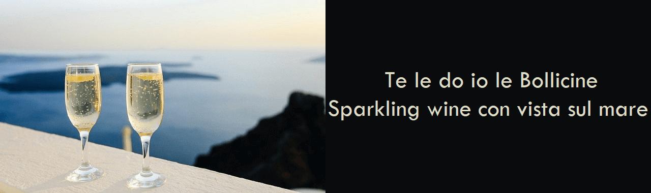 Te le do io le Bollicine: sparkling wine con vista sul mare