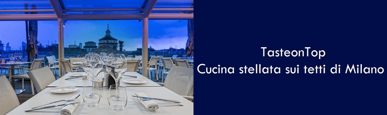 TasteonTop: cucina stellata sui tetti di Milano