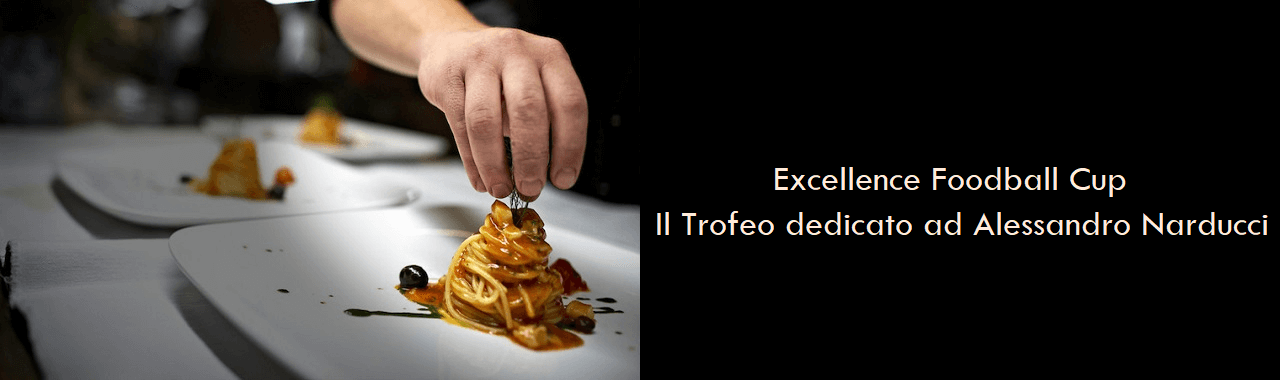 Excellence Foodball Cup: il Trofeo dedicato allo chef Alessandro Narducci