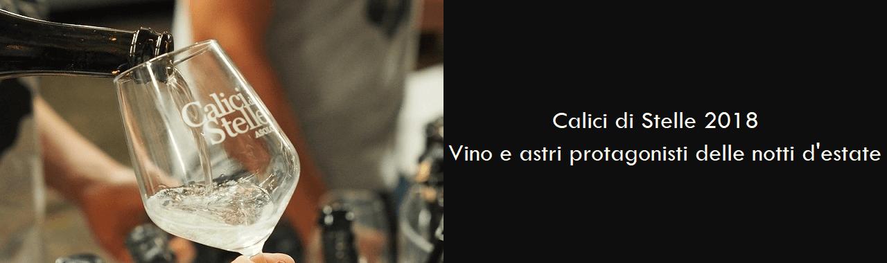 Calici di Stelle 2018: vino e astri protagonisti delle notti d'estate