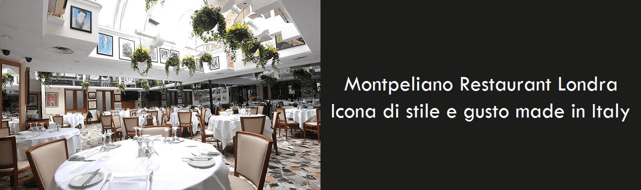 Montpeliano Restaurant Londra: icona di stile e gusto made in Italy