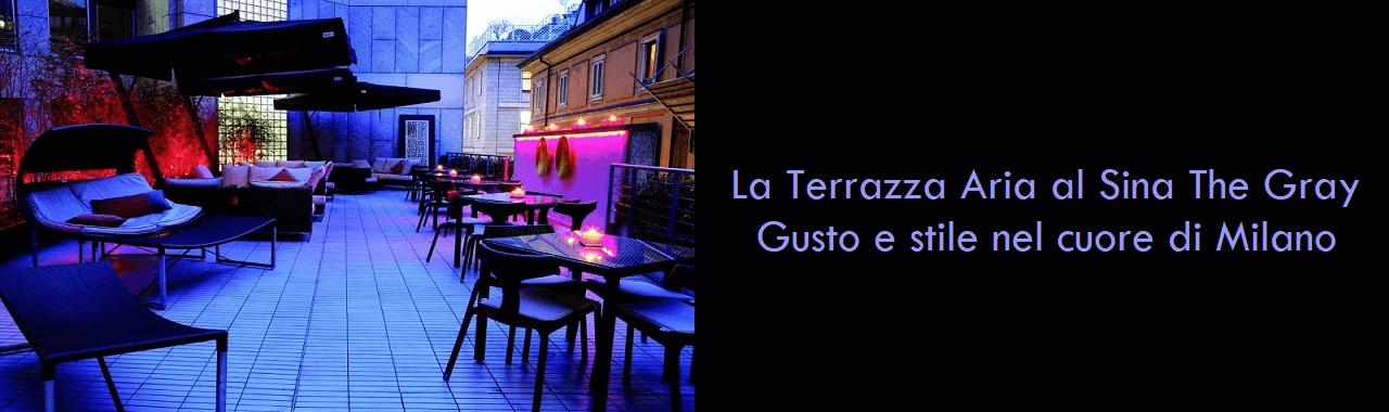 La Terrazza Aria al Sina The Gray: gusto e stile nel cuore di Milano