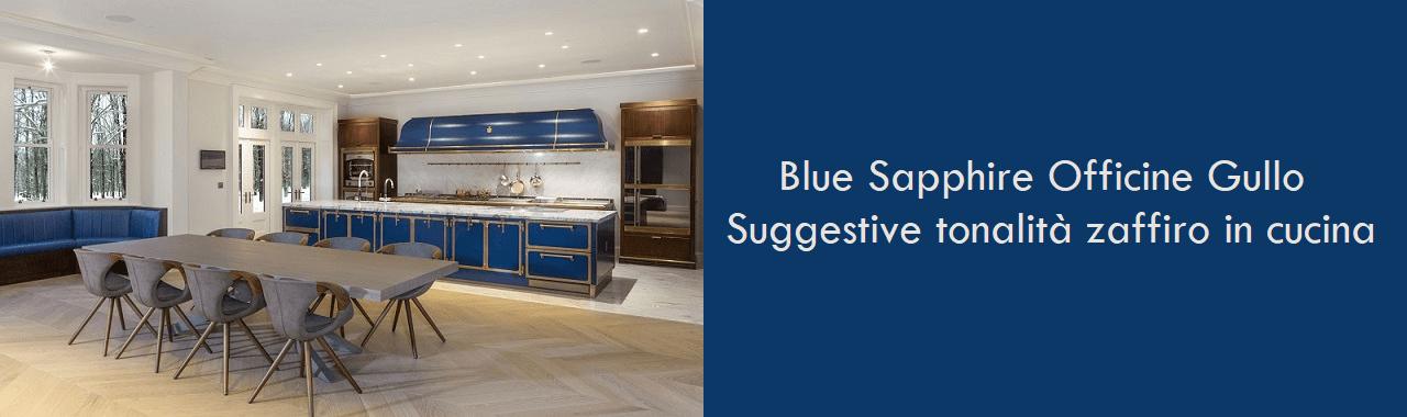 Blue Sapphire Officine Gullo: suggestive tonalità zaffiro in cucina