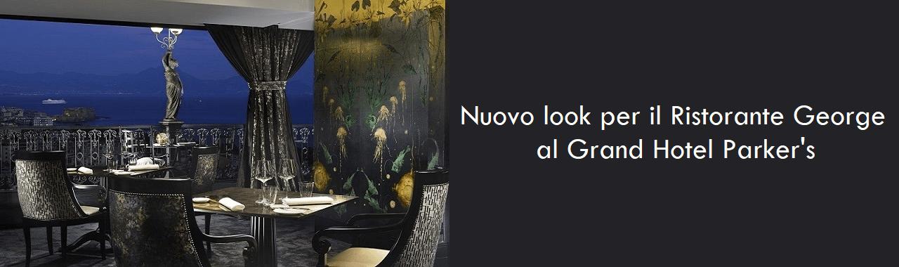 Nuovo look per il ristorante George al Grand Hotel Parker's