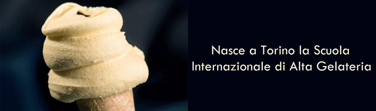 Nasce a Torino la Scuola Internazionale di Alta Gelateria