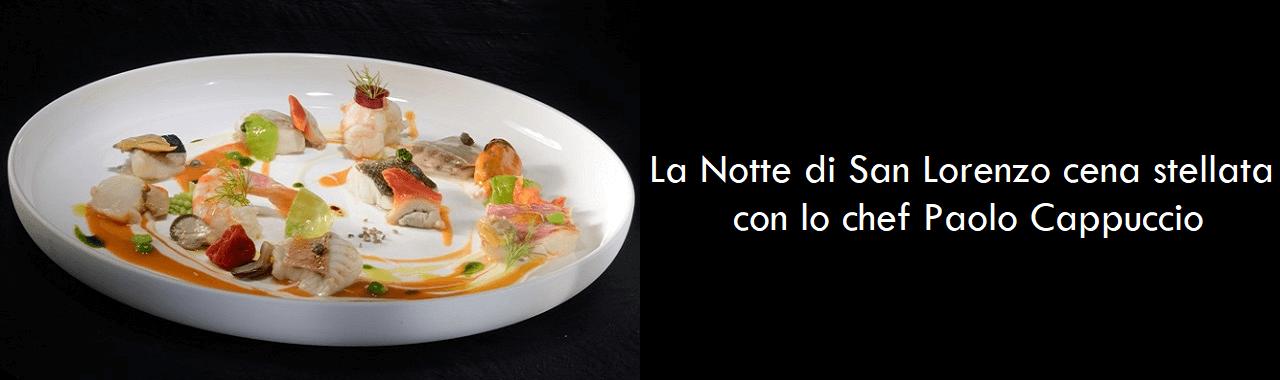 La Notte di San Lorenzo cena stellata con lo chef Paolo Cappuccio