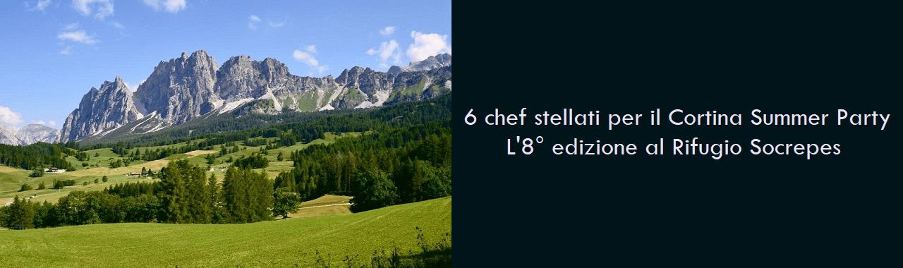 6 chef stellati per il Cortina Summer Party: l'8° edizione al Rifugio Socrepes