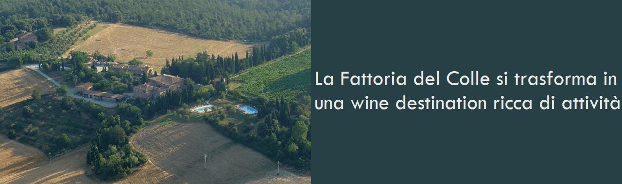 La Fattoria del Colle si trasforma in una wine destination ricca di attività