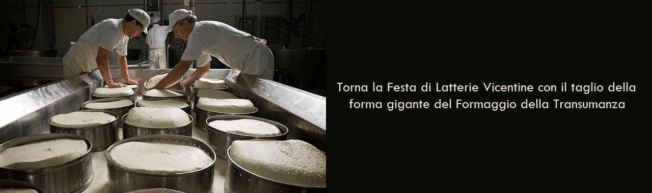Torna la Festa di Latterie Vicentine con il taglio della forma gigante del Formaggio della Transumanza