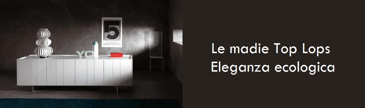 Le madie Top Lops: eleganza ecologica