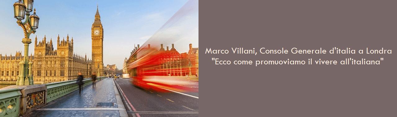 """Marco Villani, Console Generale d'Italia a Londra: """"Ecco come promuoviamo il vivere all'italiana"""""""