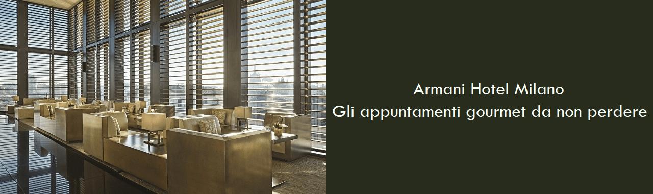 Armani Hotel Milano: gli appuntamenti gourmet da non perdere