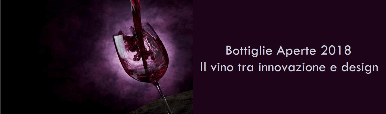 Bottiglie Aperte 2018: il vino tra innovazione e design