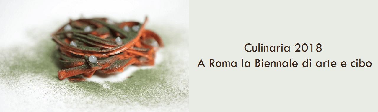 Culinaria 2018: a Roma la prima Biennale di arte e cibo
