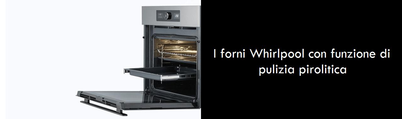 I forni Whirlpool con funzione di pulizia pirolitica