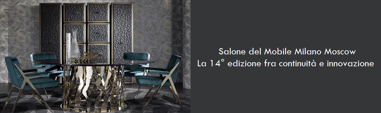 Salone del Mobile Milano Moscow: la 14° edizione fra continuità e innovazione