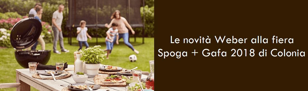 Le novità Weber alla fiera Spoga + Gafa 2018 di Colonia