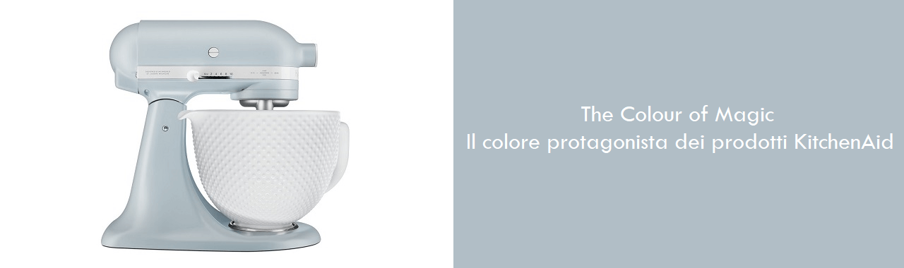 The Colour of Magic: il colore protagonista dei prodotti KitchenAid