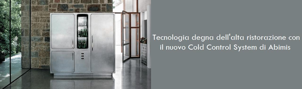 Tecnologia degna dell'alta ristorazione con il nuovo Cold Control System di Abimis