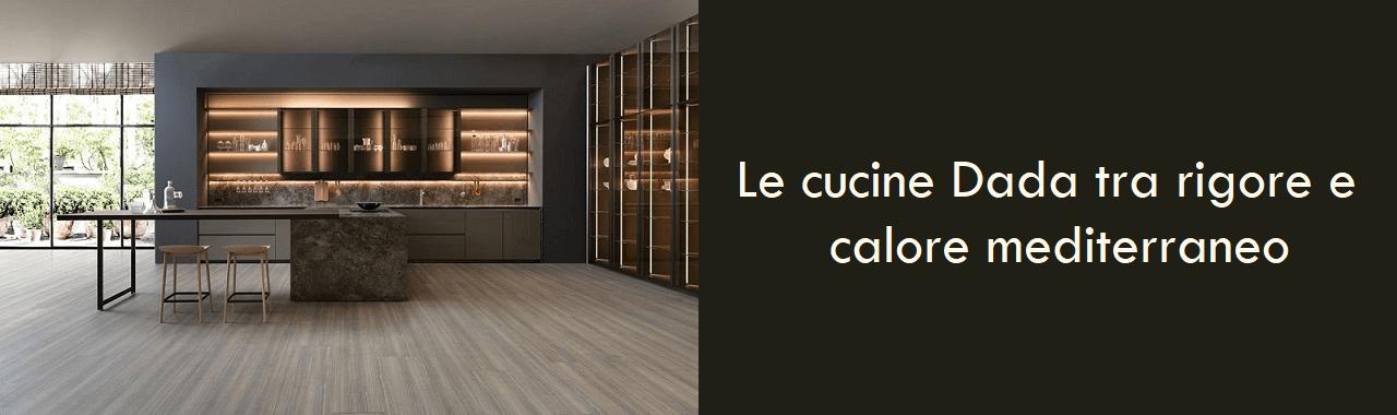 Le cucine Dada tra rigore e calore mediterraneo