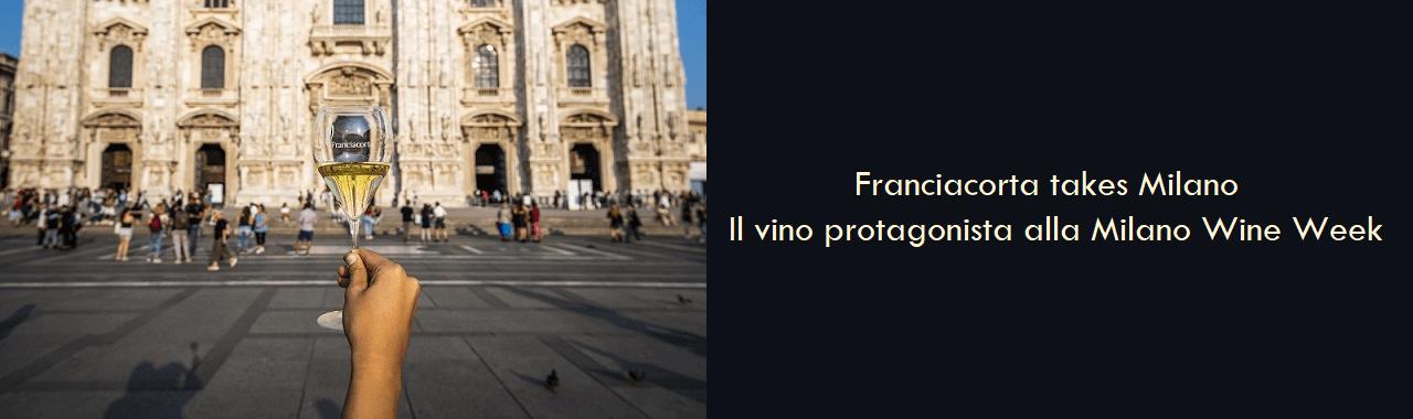 Franciacorta takes Milano: il vino protagonista alla Milano Wine Week