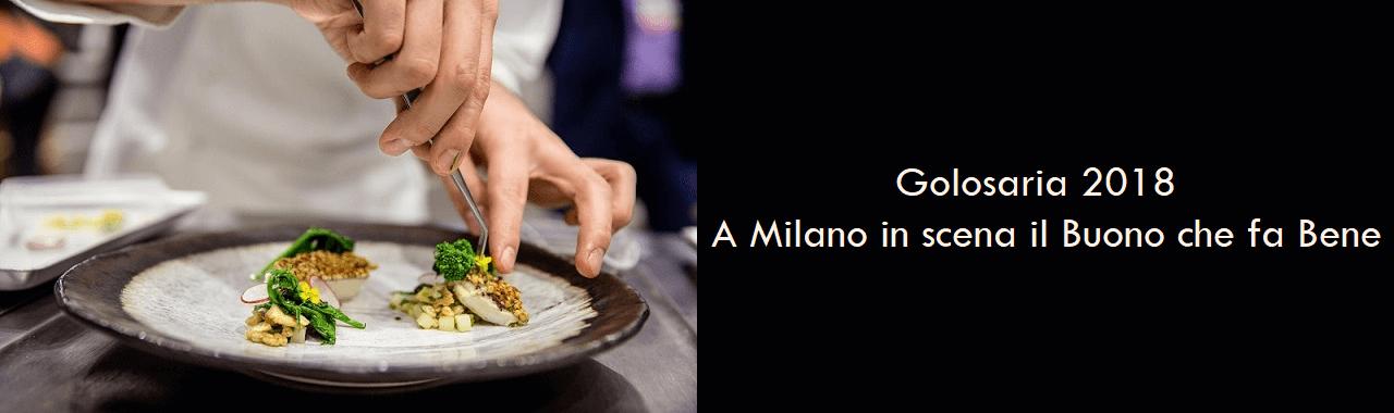 Golosaria 2018: a Milano in scena il Buono che fa Bene