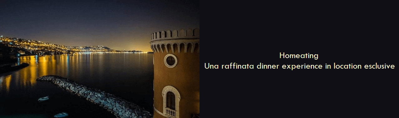 Homeating: una raffinata dinner experience in location esclusive