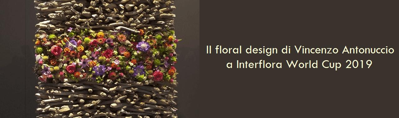 Il floral design di Vincenzo Antonuccio a Interflora World Cup 2019