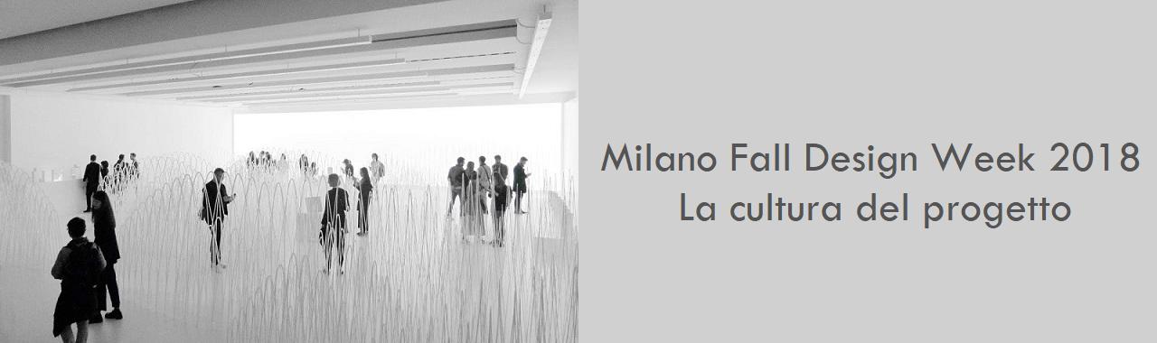 Milano Fall Design Week 2018: la cultura del progetto