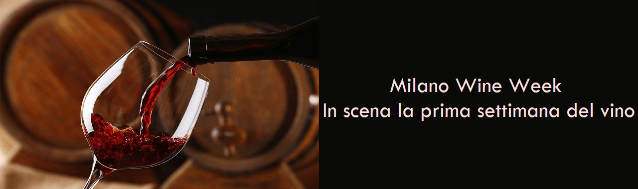 Milano Wine Week: in scena la prima settimana del vino