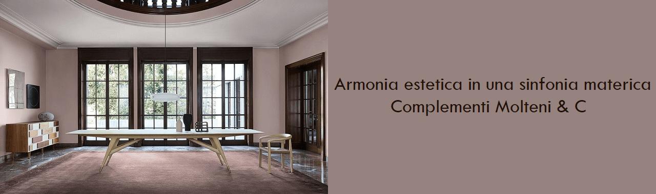 Armonia estetica in una sinfonia materica: complementi Molteni & C