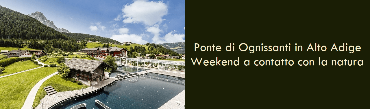 Ponte di Ognissanti in Alto Adige: weekend a contatto con la natura