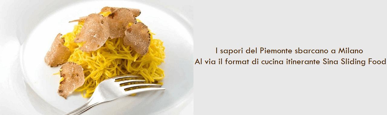 I sapori del Piemonte sbarcano a Milano: al via il format di cucina itinerante Sina Sliding Food