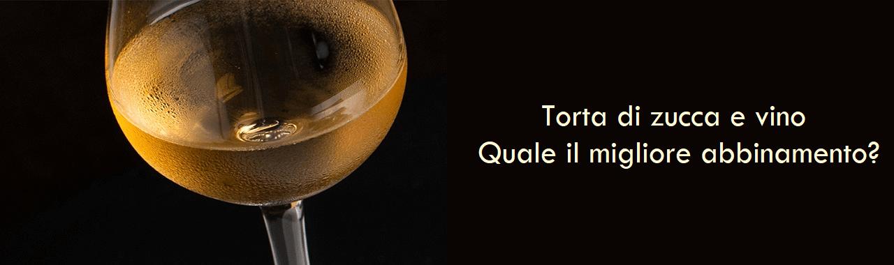 Torta di zucca e vino: quale il migliore abbinamento?