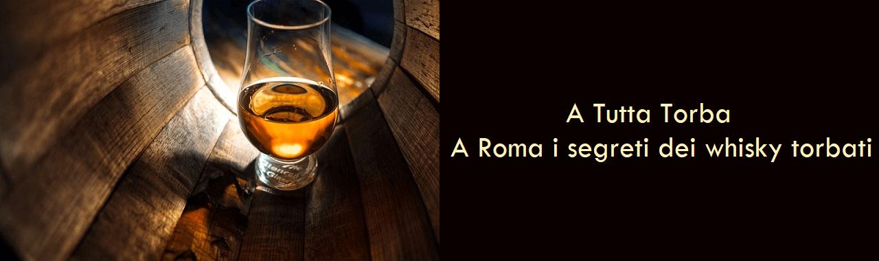 A Tutta Torba: a Roma i segreti dei whisky torbati