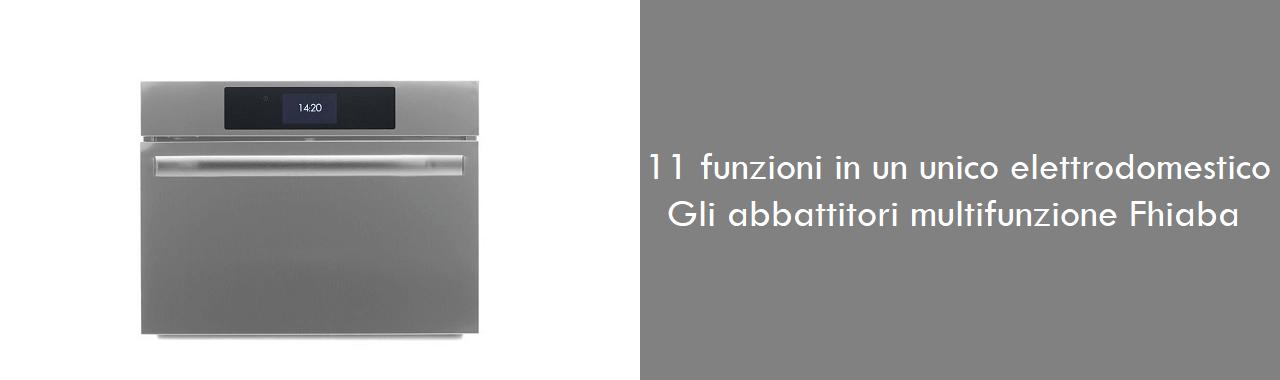 11 funzioni in un unico elettrodomestico: gli abbattitori multifunzione Fhiaba